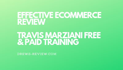 Effective Ecommerce Review: Travis Marziani Facebook, Google Ads Courses