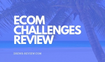 Ecom Challenges Review: Dropshipping Program by Thaddeus