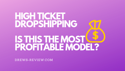 High Ticket Dropshipping: Make More Money With High Margin