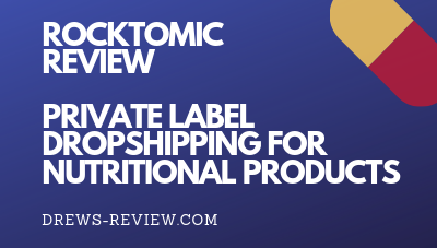 Rocktomic Review: Private Label Drop Shipping Nutritional