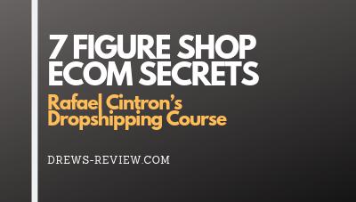7 Figure Shop Ecom Secrets Review: Rafael Cintron