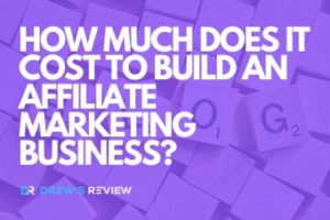 How Much Does it Cost to Build an Affiliate Marketing Website or Blog?