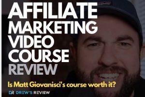 Affiliate Marketing Video Course Review – Matt Giovanisci
